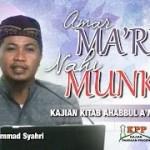 03 AMAR MA'RUF NAHI MUNKAR ( AMAL AMAL YANG PALING DICINTAI ALLAH ) USTADZ MUHAMMAD SYAHRI