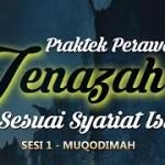 PERAWATAN JENAZAH SESUAI SYARIAT ISLAM ( SESI 1 – MUQODIMAH )