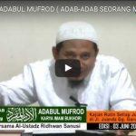 Kitab ADABUL MUFROD, Al-Ustadz Abu Ridho Ridwan Sanusi hafizahulloh