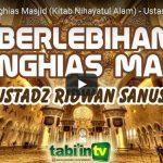 Berlebihan Menghias Masjid (Kitab Nihayatul Alam) | Ustadz Ridwan Sanusi