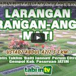 Larangan Berangan-Angan Mati | Ustadz Abdul Aziz S, S.KM