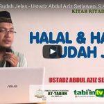 [Audio+Video] Halal & Haram Sudah Jelas – oleh Ustadz Abdul Aziz Setiawan, S.KM