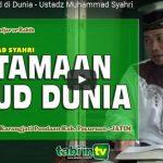 Keutamaan Zuhud di Dunia   Ustadz Muhammad Syahri