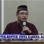 Bentuk Cinta Karena Allah Ta'ala | Ustadz Abdul Aziz S, S.KM