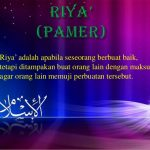 Maksiat Hati: Riya' (bag 3)