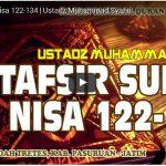 Tafsir Surat An Nisa 122-134 | Ustadz Muhammad Syahri