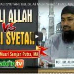 WALI ALLAH & WALI SYETAN | Ust. Dr. Ali Musri Semjan Putra, MA