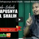 Sebab-Sebab Terhapusnya Amal Shalih – Ustadz Ridwan Sanusi