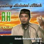 07 DZIKIR MENGINGAT ALLAH ( AMAL AMAL YANG PALING DICINTAI ALLAH ) USTADZ MUHAMMAD SYAHRI
