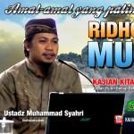 13 RIDHO DENGAN MUSIBAH ( AMAL AMAL YANG PALING DICINTAI ALLAH ) USTADZ MUHAMMAD SYAHRI