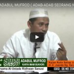 Kajian Kitab ADABUL MUFROD, Ust. Abu Ridho Ridhwan