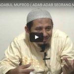 Kajian Kitab ADABUL MUFROD, Al-Ustadz Abu Ridho Ridwan Sanusi hafizahulloh