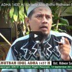 KHUTBAH IDUL ADHA 1437 H : Ustadz Abu Ridho Ridhwan Sanusi