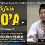 """ DEFINISI DOA "" Kajian Kitab Shurutud Du'a # 01 | Ustadz Muhammad Syahri"