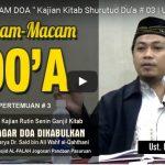 """ MACAM-MACAM DOA "" Kajian Kitab Shurutud Du'a # 03 | Ustadz Muhammad Syahri"