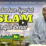 MENJALANKAN SYARIAT ISLAM DENGAN BENAR | Ustadz Abu Jundi