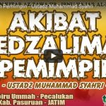 Akibat Kedzaliman Pemimpin | Ustadz Muhammad Syahri