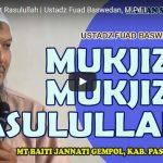 Mukjizat-Mukjizat Rasulullah | Ustadz Fuad Baswedan, M.Pd.I