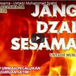 Jangan Dzalimi Sesama | Ustadz Muhammad Syahri