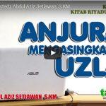 Anjuran Uzlah | Ustadz Abdul Aziz Setiawan, S.KM