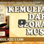 Kemuliaan Darah Seorang Muslim – Ustadz Abdul Aziz S, S.KM