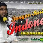 Jangan Suriahkan Indonesia | Ustadz Anas Burhanuddin, Lc. MA
