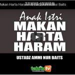 Anak Istri diberi Makan Harta Haram | Ustadz Ammi Nur Baits