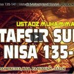 Tafsir Surat An Nisa 135-141 | Ustadz Muhammad Syahri