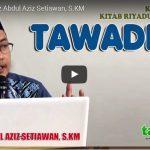 Tawadhu – Ustadz Abdul Aziz Setiawan, S.KM