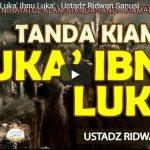 Tanda Kiamat Luka' Ibnu Luka' – Ustadz Ridwan Sanusi