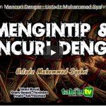Mengintip dan Mencuri Dengar – Ustadz Muhammad Syahri